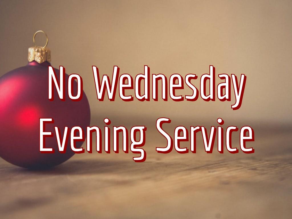No Wednesday Evening Service