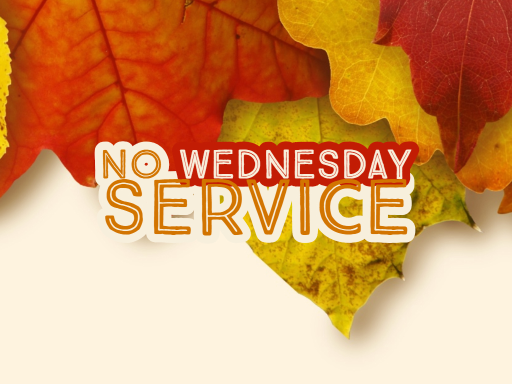No Wednesday Service