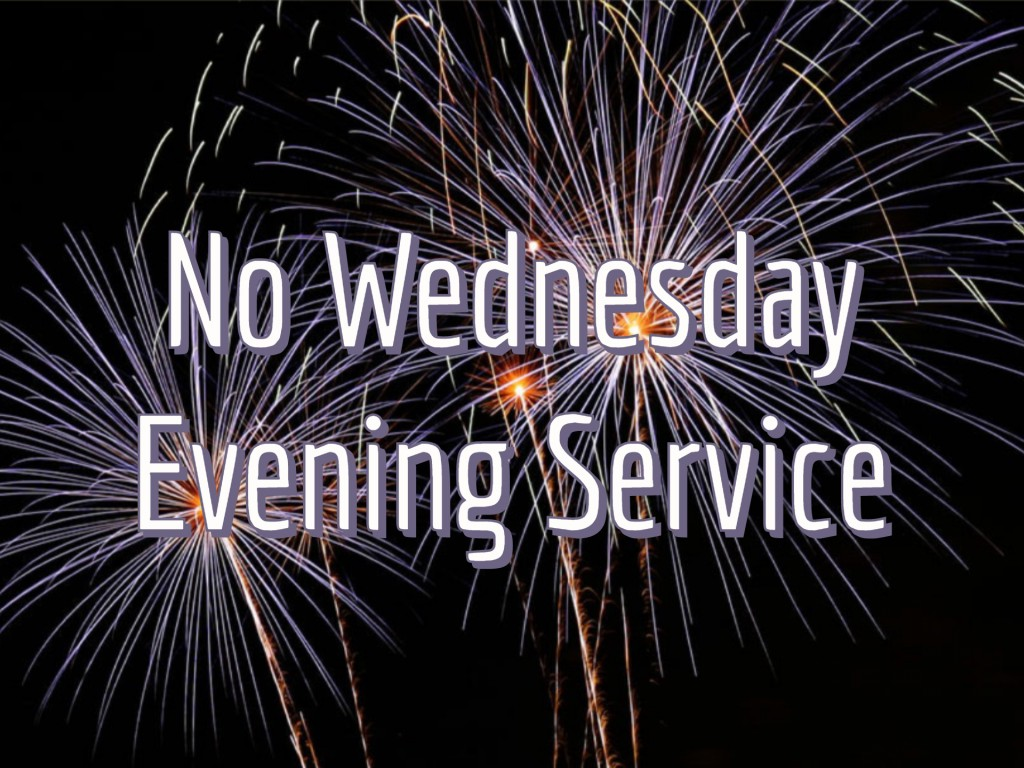 No Wednesday Evening Service