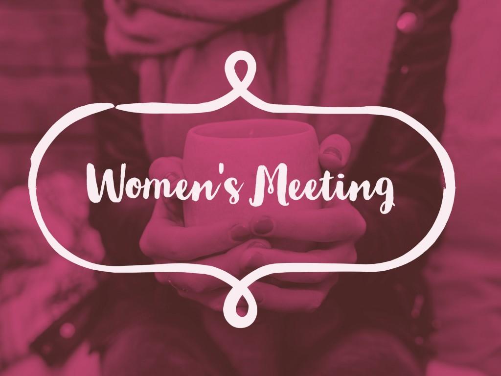 TENTATIVE: Women's Meeting