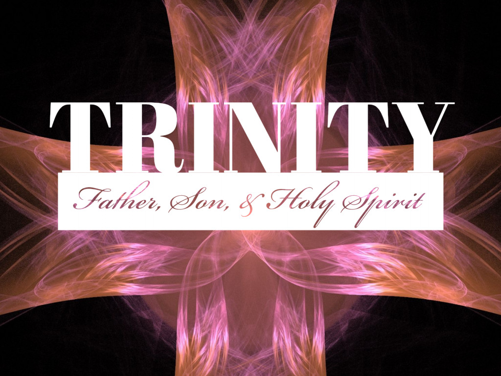 Trinity - Father, Son, & the Holy Spirit