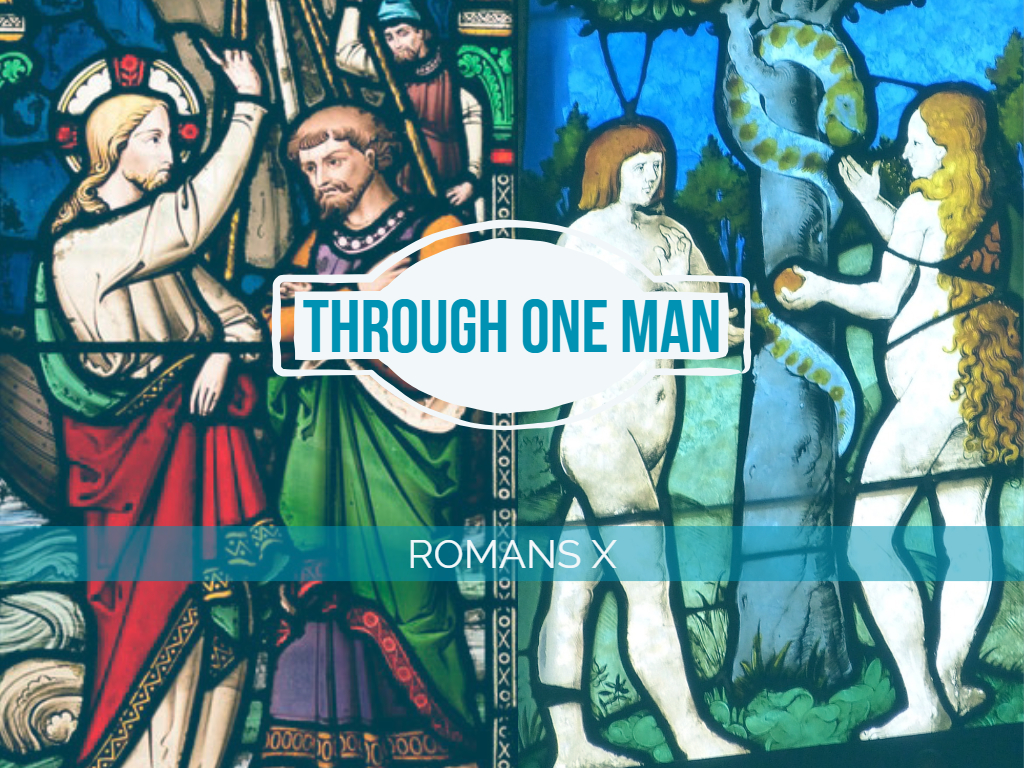 Romans X - Through One Man