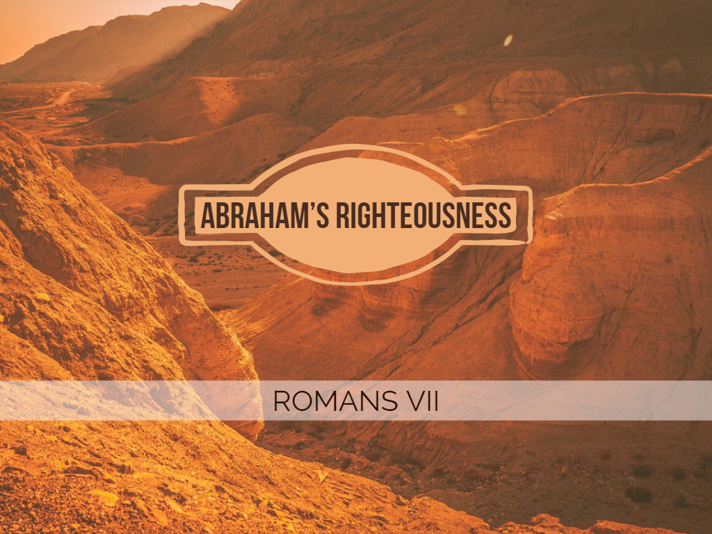 Romans II - Abraham's Righteousness