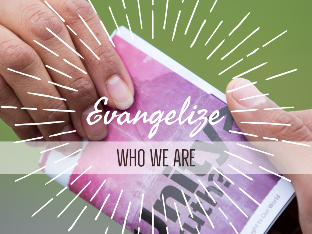 Who We Are - Evangelize