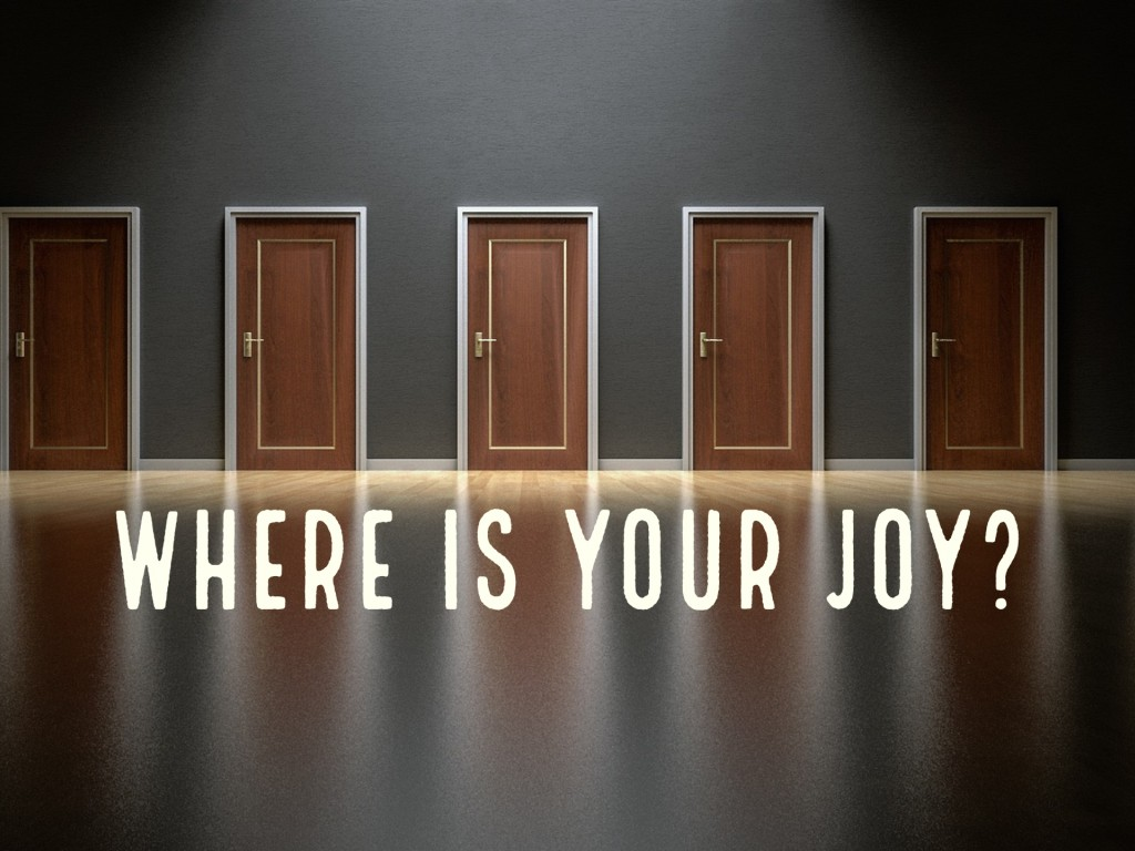 Where Is Your Joy