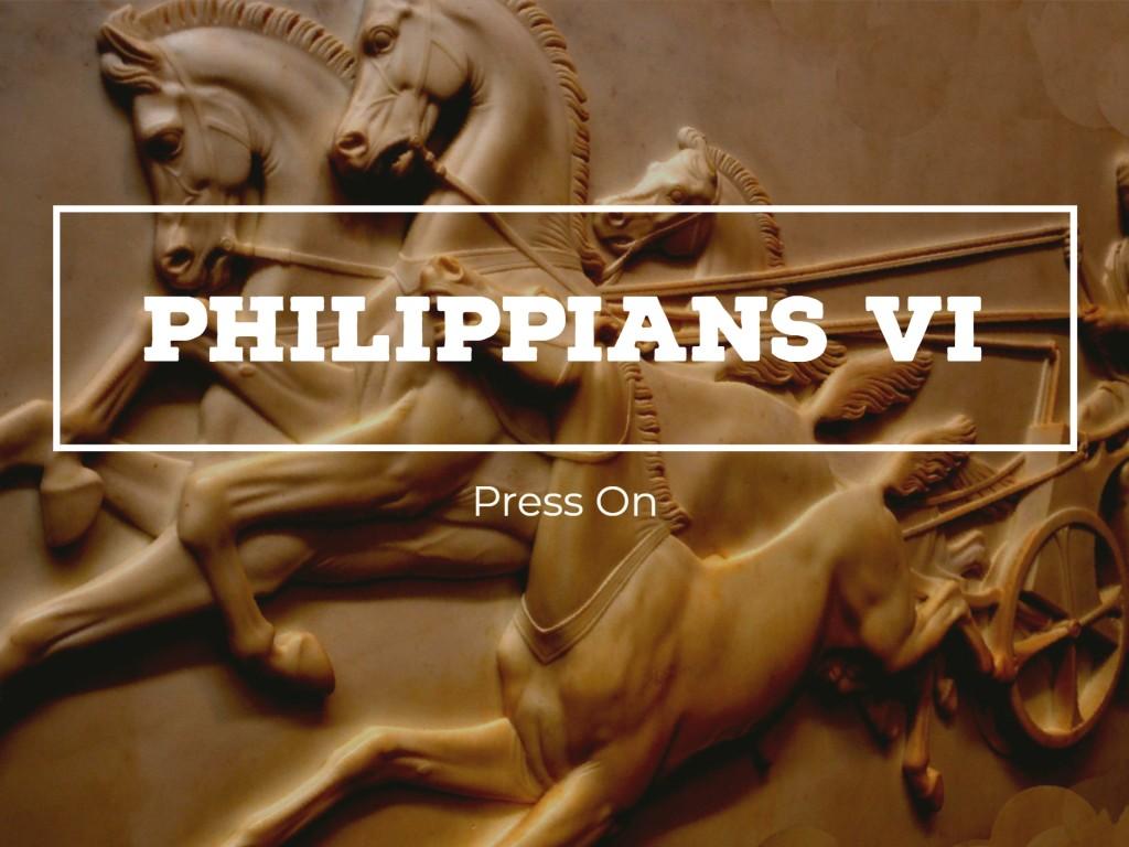Philippians VI - Press On