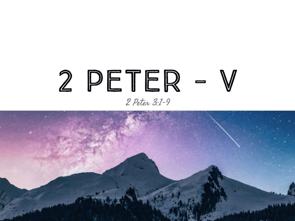 2 Peter - V
