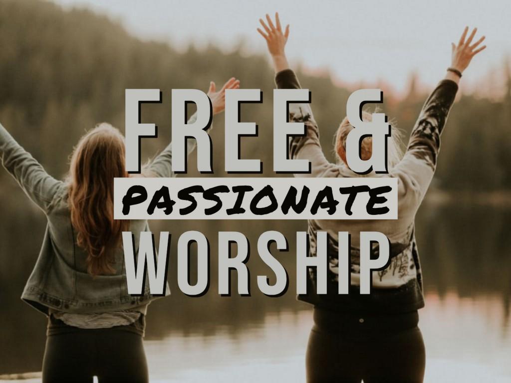 Free & Passionate Worship