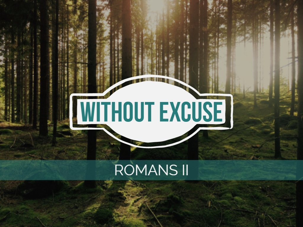Romans II - Without Excuse