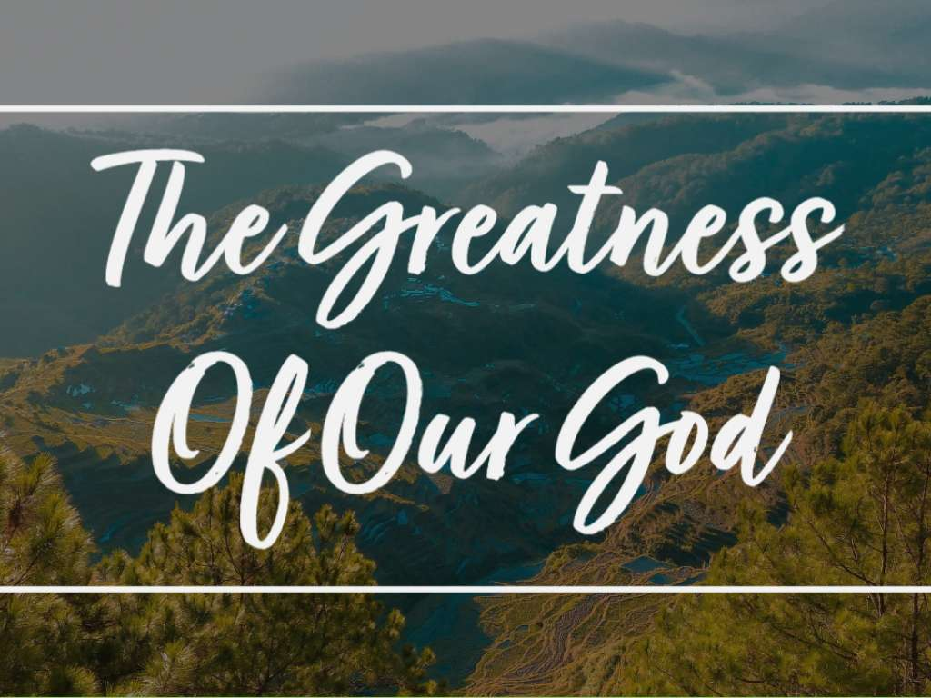 The Greatness of Our God