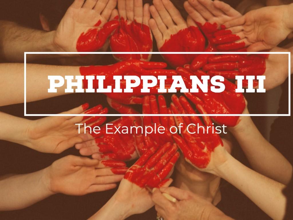 Philippians III - The Example of Christ
