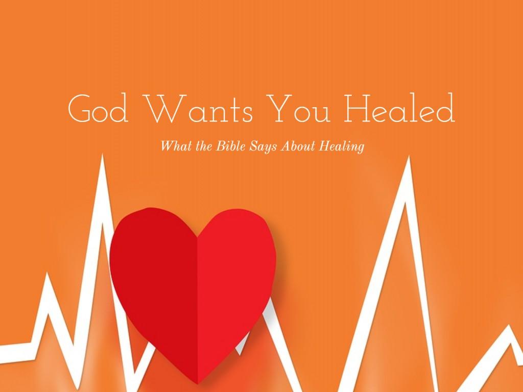 God Wants You Healed
