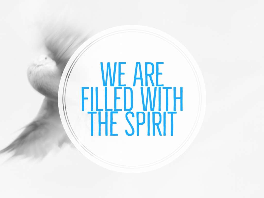 Who We Are - We Are Filled With The Spirit