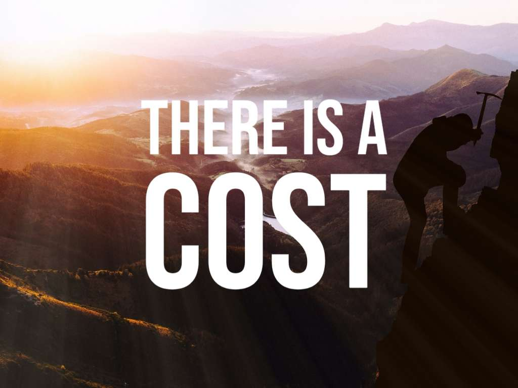 There Is A Cost