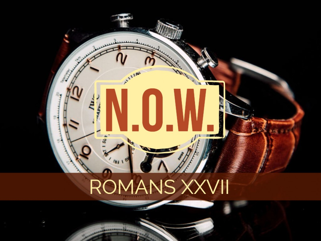 Romans XXVII - N.O.W.