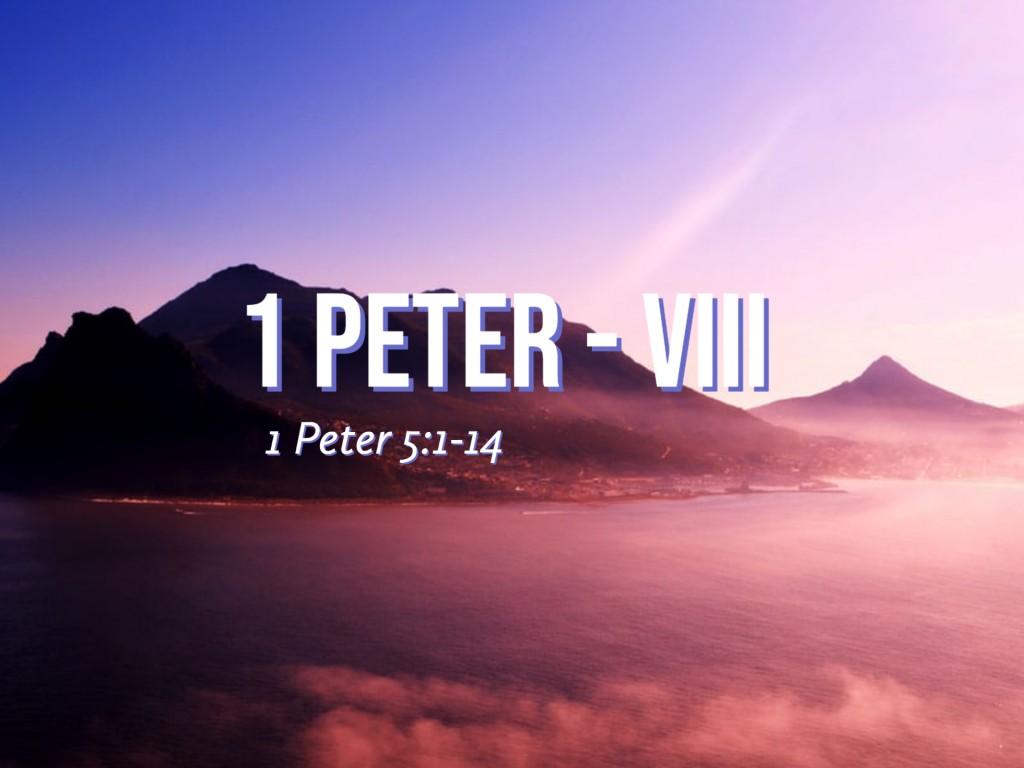 1 Peter - VIII