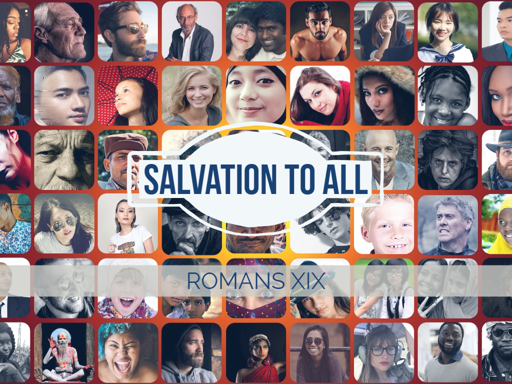Romans XIX - Salvation to All