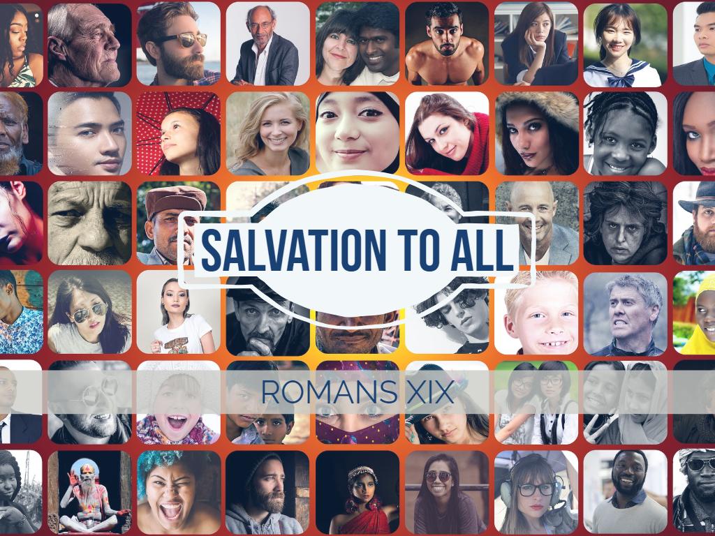 Romans XIX - Salvation to All